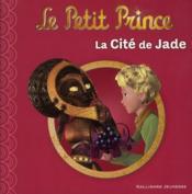 Le petit prince t.4 ; la cité de jade - Couverture - Format classique