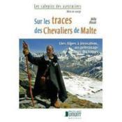 Sur Les Traces Des Chevaliers De Malte - Couverture - Format classique