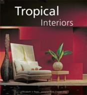 Tropical Interiors /Anglais - Couverture - Format classique