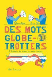 Des mots globe-trotters - Couverture - Format classique