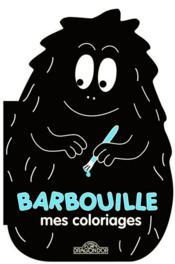 Barbouille ; mes coloriages - Couverture - Format classique