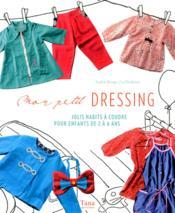 Mon petit dressing ; jolis habits à coudre pour enfants de 2 à 6 ans - Couverture - Format classique