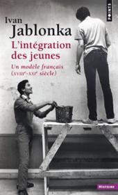 L'intégration des jeunes ; un modèle français (XVIIIe-XXIe siècle) - Couverture - Format classique