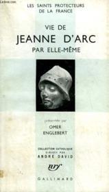 Vie De Jeanne D'Arc Par Elle-Meme. Les Saints Protecteurs De La France. Collection Catholique. - Couverture - Format classique