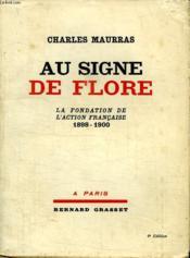 Au Signe De Flore. La Fondation De L Action Francaise 1898-1900. - Couverture - Format classique