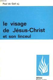 Le Visage De Jesus - Christ Et Son Linceul. - Couverture - Format classique