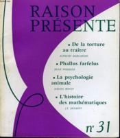 RAISON PRESENTE n° 31 : De la torture au traîte - Phallus farfellus - La psychologie animale - L'histoire des mathématiques - Couverture - Format classique