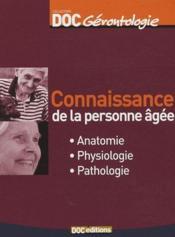 Connaissance de la personne âgée ; anatomie, physiologie, pathologie (2e édition) - Couverture - Format classique