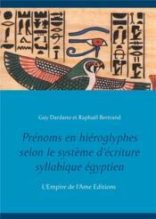 Prénoms en hiéroglyphes selon le système d'écriture syllabique égyptien - Couverture - Format classique