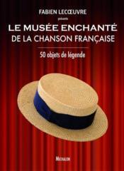 Le musée enchanté de la chanson française - Couverture - Format classique