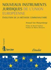 Nouveaux instruments juridiques de l'Union européenne ; évolution de la méthode communautaire - Couverture - Format classique