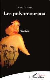 Les polyamoureux ; comédie - Couverture - Format classique