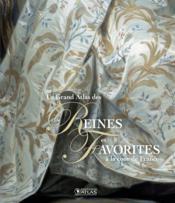 Le grand atlas des reines et favorites à la cour de France - Couverture - Format classique