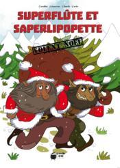 Superflûte et Saperlipopette volent Noël - Couverture - Format classique