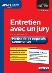 Entretien avec un jury ; catégories A et B ; méthodes et exposés commentés (concours 2016/2017) - Couverture - Format classique
