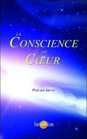 La conscience du coeur - Couverture - Format classique