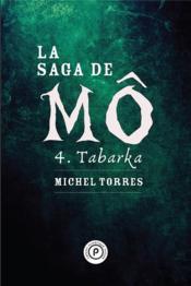 La saga de Mô t. 4 ; Tabarka - Couverture - Format classique