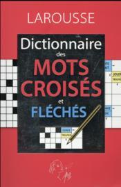 Le dictionnaire des mots croisés et fléchés - Couverture - Format classique