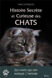 Histoire secrète et curieuse des chats - Couverture - Format classique