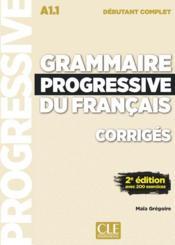 FLE ; corrigés grammaire progressive ; niveau débutant complet ; A1.1 (2e édition) - Couverture - Format classique