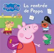 Peppa Pig ; la rentrée de Peppa - Couverture - Format classique