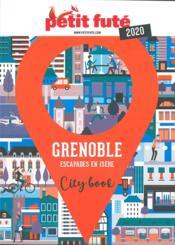 GUIDE PETIT FUTE ; CITY GUIDE ; Grenoble, escapades en Isère (édition 2020) - Couverture - Format classique