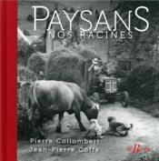 Paysans, nos racines - Couverture - Format classique