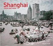 Shanghai then and now - Couverture - Format classique