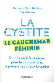 La cystite, le cauchemar féminin - Couverture - Format classique