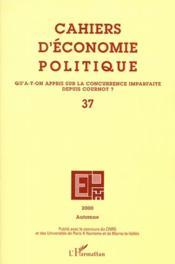 Cahiers d'économie politique N.37 ; qu'a-t-on appris sur la concurrence imparfaite depuis Cournot ? - Couverture - Format classique