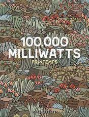 100 000 milliwatts t.1 ; printemps - Intérieur - Format classique