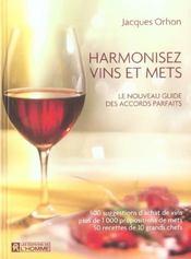 Harmonisez vins et mets ; le nouveau guide des accords parfaits - Intérieur - Format classique
