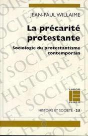 La précarité protestante ; sociologie du protestantisme contemporain - Couverture - Format classique