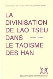 La divinisation de Lao Tseu dans le taoïsme des han - Couverture - Format classique