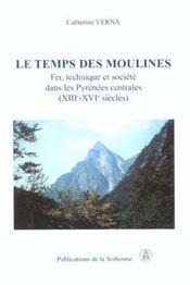 Le temps des moulines fer, technique et societe dans les pyrenees centrales, xiiie-xvie siecles - Intérieur - Format classique