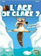L'âge de glace t.2 ; la fonte des neiges - Couverture - Format classique