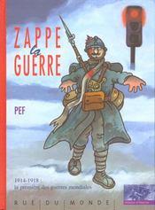 Zappe la guerre ; 1914-1918 : la première des guerres mondiales - Intérieur - Format classique