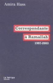 Correspondante a ramallah, 1997-2003 - Couverture - Format classique