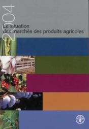 La situation des marches des produits agricoles 2004 - Couverture - Format classique