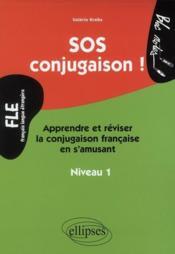 Sos conjugaison apprendre et reviser la conjugaison francaise en s'amusant niveau 1 fle - Couverture - Format classique