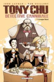 Tony Chu, Détective Cannibale T.3 ; Croque-Mort - Couverture - Format classique