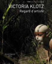 Victoria Klotz ; regard d'artiste - Couverture - Format classique