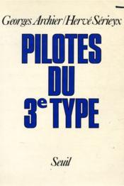Pilotes Du Troisieme Type - Couverture - Format classique