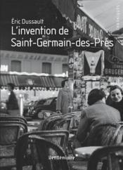 L'invention de Saint-Germain-de-Prés - Couverture - Format classique