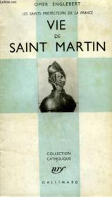 Vie De Saint Martin. Les Saints Protecteurs De La France. Collection Catholique. - Couverture - Format classique