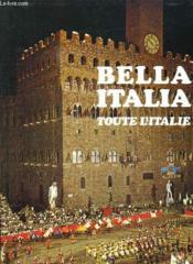 Bella Italia. Toute L Italie. - Couverture - Format classique