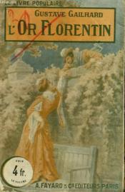 L'Or Florentin. Collection Le Livre Populaire N° 282. - Couverture - Format classique