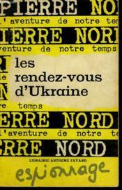 L'Aventure De Notre Temps N° 2 . Les Rendez - Vous D'Ukraine. - Couverture - Format classique