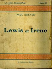 Lewis Et Irene. Collection : Le Roman D'Aujourd'Hui N° 27. - Couverture - Format classique
