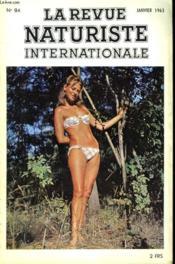 LA REVUE NATURISTE INTERNATIONALE N°84. VOEUX NATURISTE 1963 par LE Dr H. HERSCOVICI / LA COLONNE VERTEBRALE ET VOTRE BEAUTE / UN DIMANCHE AU C.G.F. par J. GANTOIS / CELEBRATION DU MIEL par R.J. COURTINE / LES VOLCANS DES MOLUQUES / REVUE DE PRESSE... - Couverture - Format classique